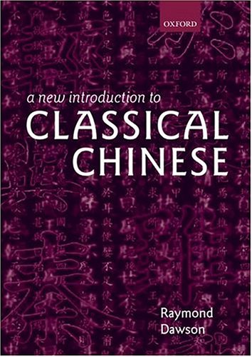 A New Introduction to Classical Chinese (Paperback)