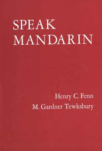 Speak Mandarin: A Beginning Text in Spoken Chinese (Yale Language Series) (Yale Language Series) (Paperback)