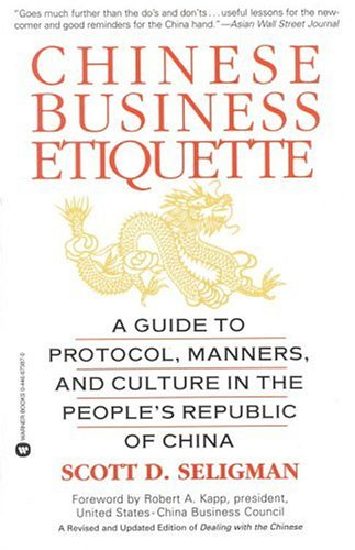 Chinese Business Etiquette: A Guide to Protocol, Manners, and Culture in the People's Republic of China (A Revised and Updated Edition of Dealing with the Chinese) (Paperback)