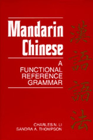 Mandarin Chinese: A Functional Reference Grammar (Paperback)