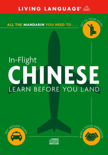 In-Flight Chinese : Learn Before You Land (LL (R) In-Flight) (Audio CD)