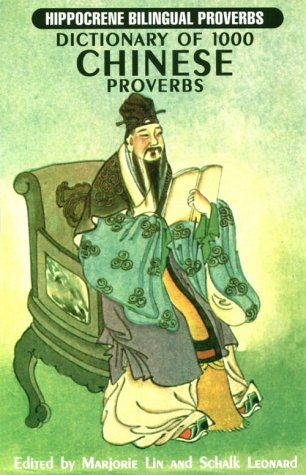 Dictionary of 1000 Chinese Proverbs With English Equivalents (Hippocrene Bilingual Proverbs) (Paperback)