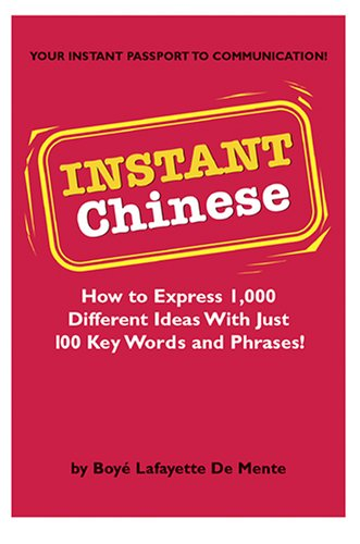 Instant Chinese: How to Express 1,000 Different Ideeas with Just 100 Key Words and Phrases (Paperback)