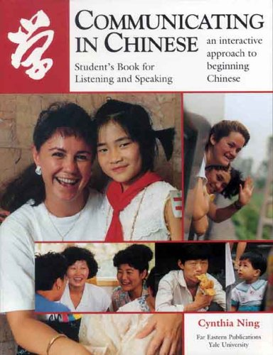Communicating in Chinese : Listening & Speaking (Far Eastern Publications Series) (Paperback)