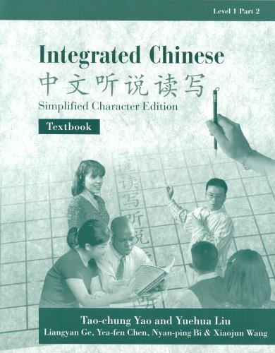 Integrated Chinese, Level 1, Part 2: Textbook (Simplified Character Edition) (C&T Asian Languages Series.) (Paperback)