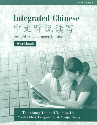 Integrated Chinese, Level 1, Part 2: Workbook (Simplified Character Edition) (C&T Asian Languages Series.) (Paperback)